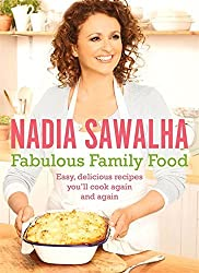 Fabulous Family Food: Easy, delicious recipes you'll cook again and again by Nadia Sawalha (2014-10-09)