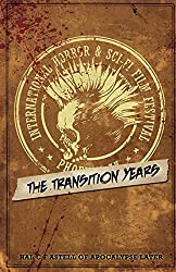 The International Horror & Sci-Fi Film Festival: The Transition Years: Volume 1 (Festival Series)