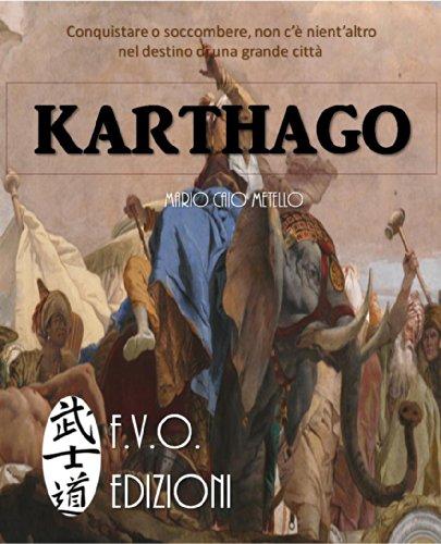 KARTHAGO: Cartagine e il dominio del mediterraneo
