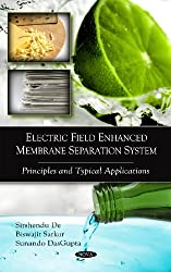 Electric Field Enhanced Membrane Separation System: Principles & Typical Applications