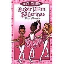 Sugar Plum Ballerinas #1: Plum Fantastic (Sugar Plum Ballerinas (Quality))