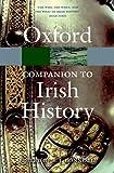 The Oxford Companion to Irish History 2/e (Oxford Quick Reference)