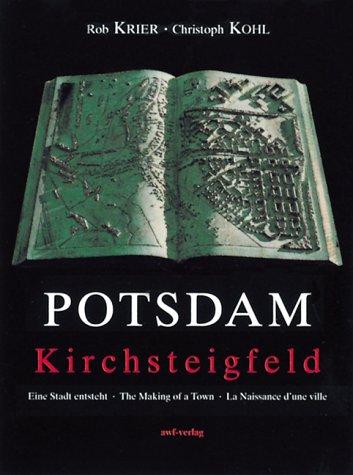 """""""Potsdam Kirchsteigfeld"""" Eine Stadt entsteht/The making of a town/La naissance d'une ville"""