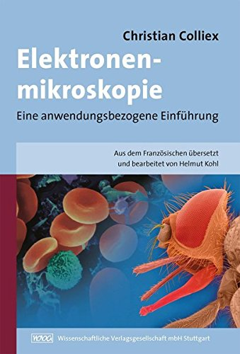 Elektronenmikroskopie: Eine anwendungsbezogene Einführung