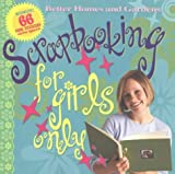 Scrapbooking for Girls Only (Better Homes & Gardens) by Better Homes & Gardens (2004-04-01)