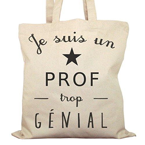 Tote Bag Imprimé Ecru - Toile en coton bio - Je suis un Prof trop génial