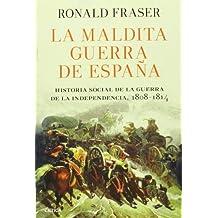 La maldita guerra de España: Historia social de la guerra de la Independencia, 1808-1814 (Serie Mayor)
