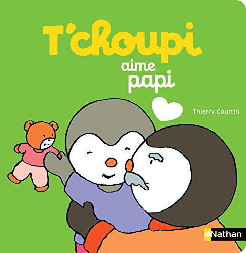 T'choupi aime Papi - Dès 2 ans