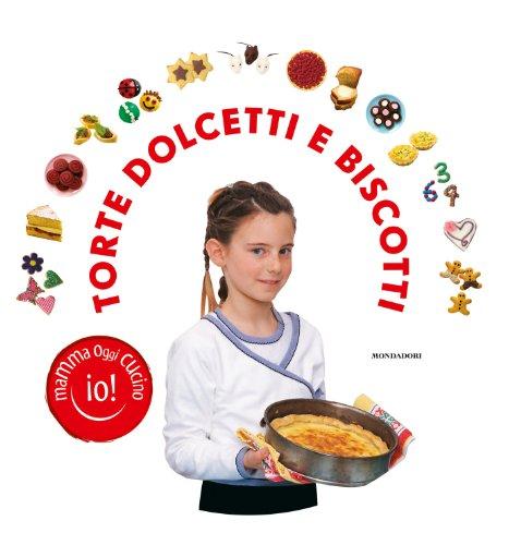 Mamma oggi cucino io! Torte, dolcetti e biscotti. Ediz. illustrata (Gastronomia miscellanea) por Ting Morris