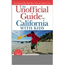 The Unofficial Guide to California with Kids (Frommer's Unofficial Guide to California With Kids)