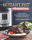Instant Pot® Obsession: The Ultimate Electric Pressure Cooker Cookbook for Cooking E...