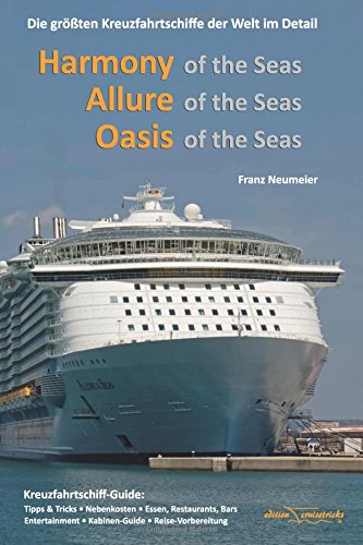 guide-harmony-of-the-seas-allure-of-the-seas-oasis-of-the-seas-die-groessten-kreuzfahrtschiffe-der-w