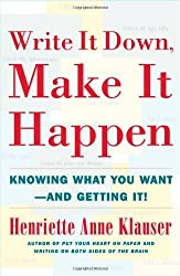 Write It Down, Make It Happen: Knowing What You Want And Getting It by Henriette Anne Klauser (2001-01-03)