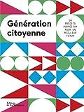 Telecharger Livres Generation citoyenne (PDF,EPUB,MOBI) gratuits en Francaise
