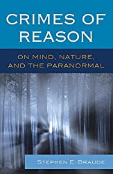 Crimes of Reason: On Mind, Nature, and the Paranormal