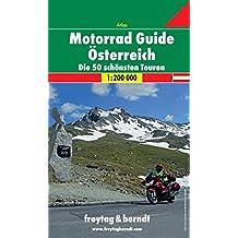 Motorrad Guide Österreich-Die 50 schönsten Touren - Maßstab 1:200 000 (freytag & berndt Autoatlanten)