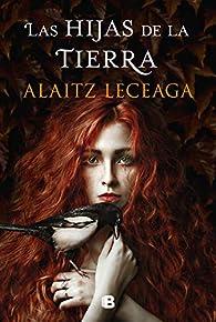 Las hijas de la tierra par Alaitz Leceaga