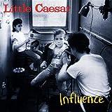 Songtexte von Little Caesar - Influence