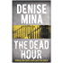 The Dead Hour (Paddy Meehan Book 2)