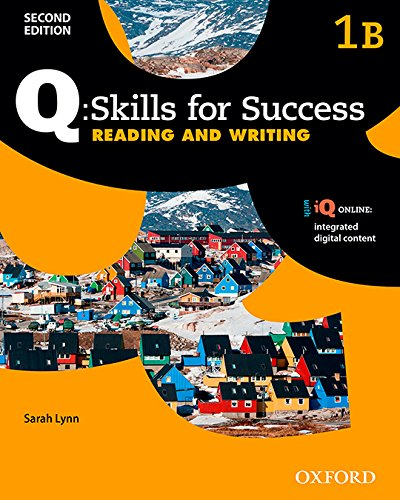 Q Skills for Success: Level 1. Reading & Writing Split Student Book B with iQ Online (Q Skills for Success 2nd Edition)
