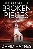 The Church of Broken Pieces by David Haynes