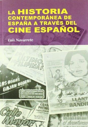 La historia de contemporánea de España a través del cine español (Nuestro ayer) por Luis Navarrete