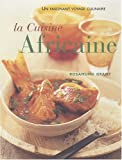 La cuisine africaine : 70 recettes faciles : une cuisine à découvrir