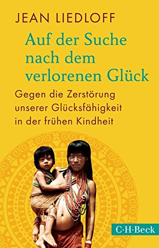 Buchseite und Rezensionen zu 'Auf der Suche nach dem verlorenen Glück' von Jean Liedloff