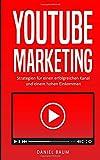 Youtube Marketing: Strategien für einen erfolgreichen Kanal und einem hohen...