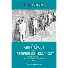 Zwischen Arbeitswut und Überfremdungsangst: Zur Sozialpsychologie des entfesselten Kapitalismus Band 2