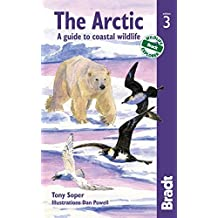 Arctic: A Guide To Coastal Wildlife (Bradt Guides) by Tony Soper (2012-04-17)