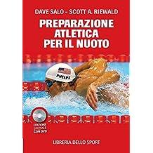La preparazione atletica per il nuoto. Con DVD