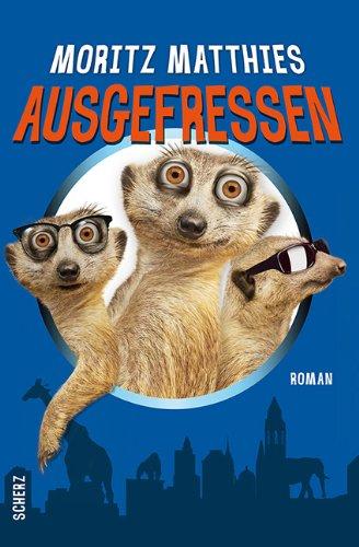 Buchseite und Rezensionen zu 'Ausgefressen: Roman' von Moritz Matthies