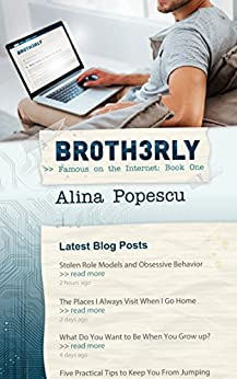 Br0th3rly (Famous on the Internet, Book One) by [Popescu, Alina]