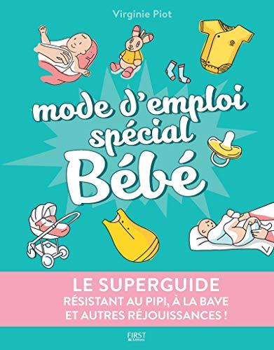 Le superguide - Mode d'emploi spécial Bébé par Virginie PIOT