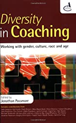Diversity in Coaching: Working with Gender, Culture, Race and Age