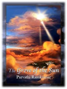 The Grove of the Sun by [Ramkumar, Parvathi]
