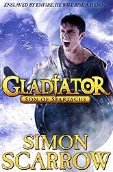 By Simon Scarrow - Gladiator: Son of Spartacus