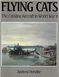 Flying Cats: Catalina Aircraft in World War II