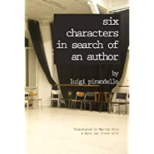 Six Characters in Search of an Author by Luigi Pirandello (2013-10-15)