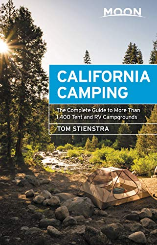 Moon California Camping: The Complete Guide to More Than 1,400 Tent and RV Campgrounds (Moon Outdoors) (English Edition) - Rv Und Ca