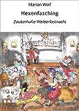 Hexenfasching: Zauberhafte Weiberfastnacht (Pfiffikus Pfeffernuss)