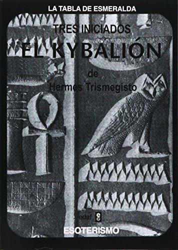Kybalion De Hermes Trimegisto, El (Tabla de Esmeralda) por Anónimo