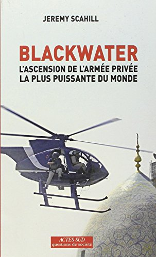 Blackwater : L'ascension de l'armée privée la plus puissante du monde