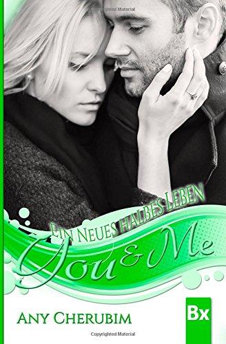 Buchseite und Rezensionen zu 'YOU & ME - Ein neues halbes Leben' von Any Cherubim