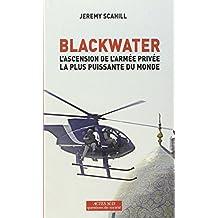 Blackwater : L'ascension de l'armée privée la plus puissante du monde