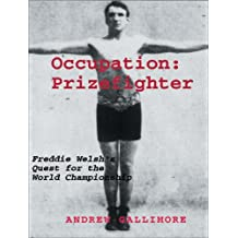 Occupation: Prizefighter: The Freddie Welsh Story