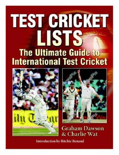 Test Cricket Lists: The Ultimate Guide to International Test Cricket por Graham Dawson