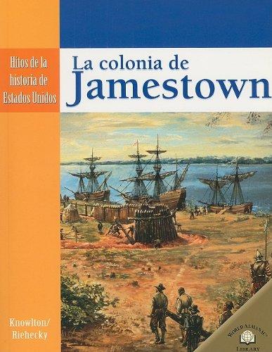La Colonia de Jamestown = The Settling of Jamestown (Hitos De La Historia De Estados Unidos/Landmark Events in American History) por MaryLee Knowlton