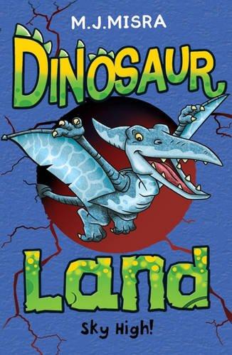 Dinosaur Land: Sky High! por M. J. Misra